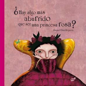 Libros y Prototipos ¿Hay Algo Más Aburrido que Ser Una Princesa Rosa?